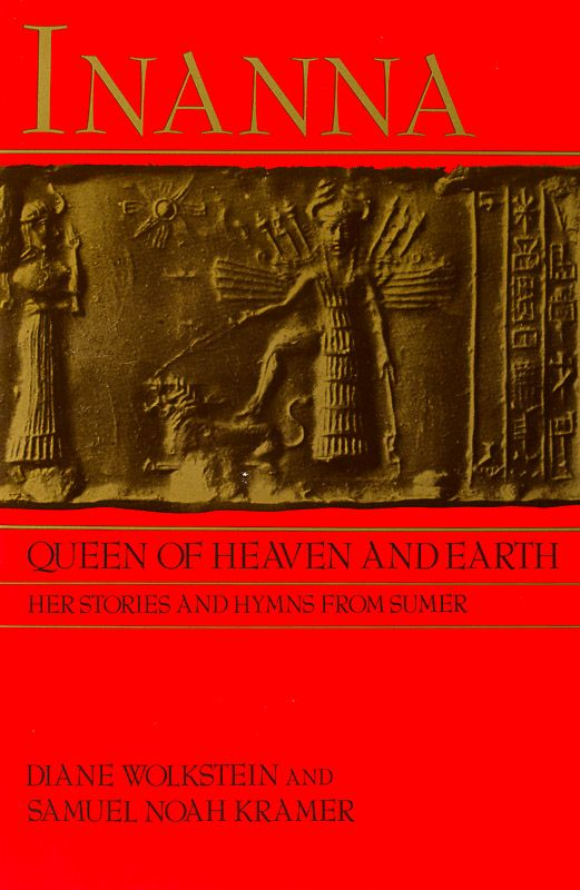 [Inanna / Ishtar] Wolkstein, Inanna, Queen of Heaven and Earth – Her Stories and