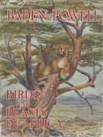 Baden-Powell, Birds and Beasts in Africa.