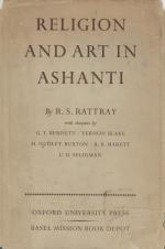 Rattray, Religion and Art in Ashanti.